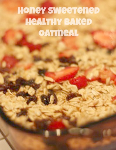 Healthy Baked Oatmeal Sweetened With Honey