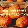 Magic Pumpkin Patch Tradition