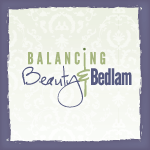 Beauty and Bedlam