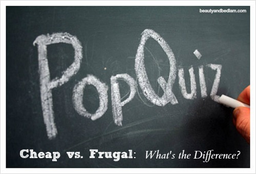 Cheap vs. Frugal: What's the Difference? Share Your Examples…