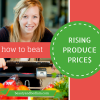 Rising Produce Prices? What's Your Plan?