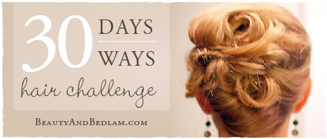 30 days 30 ways hair 30 Days   30 Ways Hair Challenge