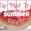 "Top ""Must Try"" Summer Recipes"