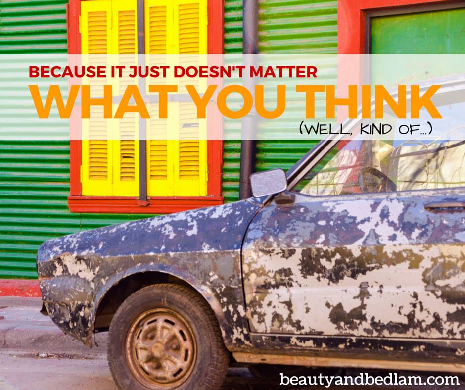 It doesn't matter what you think