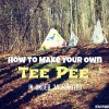 Build Your Own TeePee in 30 Minutes: Kid Boredom Busters