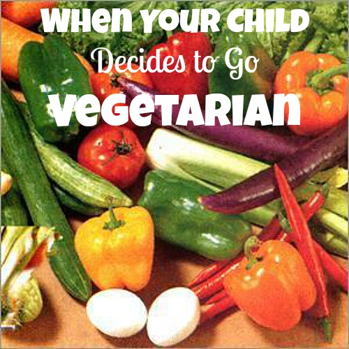 When Your Child Decides to Go Vegetarian