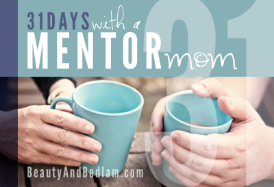 31 Days with a Mentor Mom