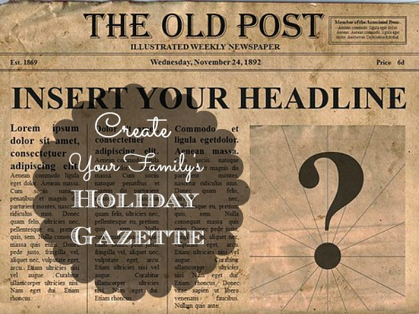 Create Your Family's Holiday Gazette: Fun, Family Activity in an Hour
