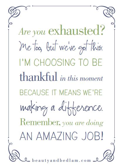 Exhausted? Me too! (Encouragement & Printable)