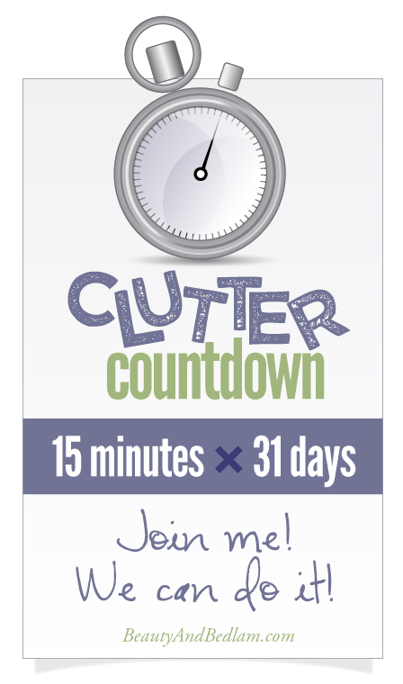 Clutter Countdown begins now! Come join us. Just 15 minutes a day with revolutionize our homes. Let's hold each other accountable.
