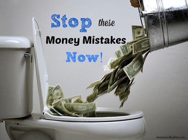 Money Mistakes that need to stop now!