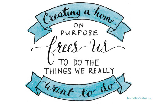 Creating a home on purpose frees us