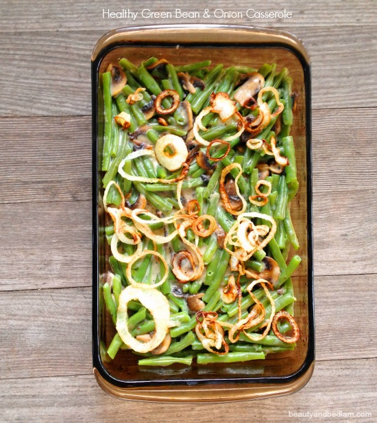 Healthy Green Bean and Onion Casserole - nothing processed