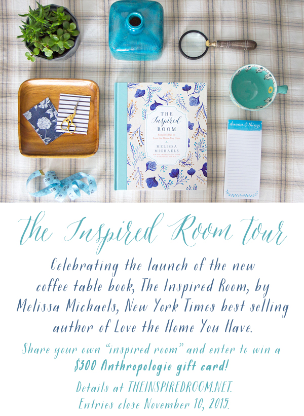 The Inspired Room Tour - Celebrating the Launch of the New Coffee Table Book - The Inspired Room - by New York Times Best Selling Author of Love the Home You Have - Melissa Michaels