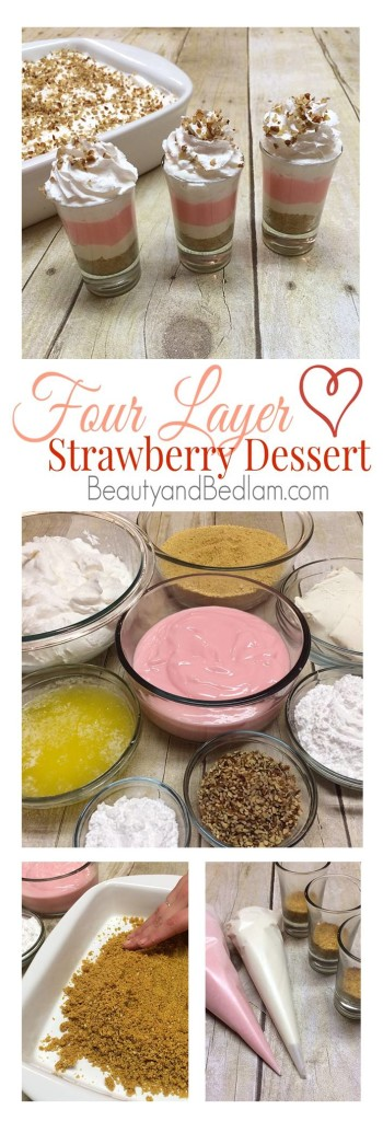 Delicious and Easy Four Layer Strawberry Dessert. PErfect in a 9x13 or dress it up in individual cups